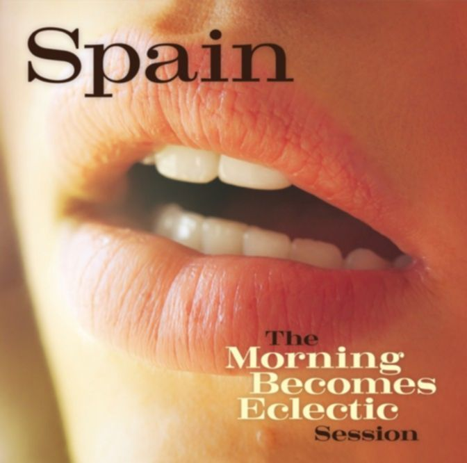 SPAIN Morning Becomes Eclectic