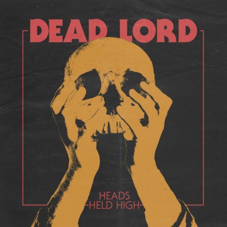 Dead-Lord-Heads-Held-High-artwork